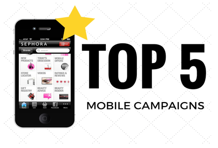 Top 5 Mobile Campaigns